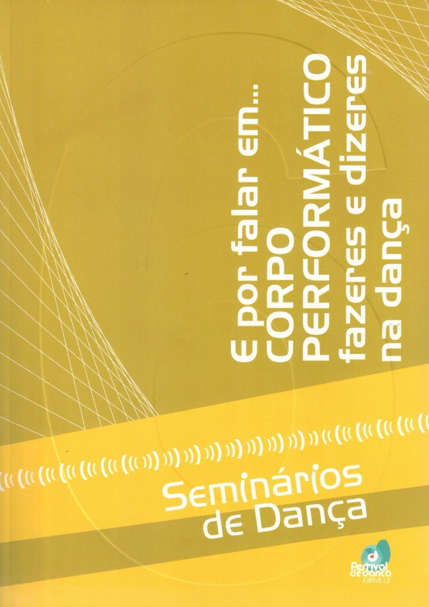 E por falar em… corpo performático – Instituto Festival de Dança de  Joinville 838522f13c